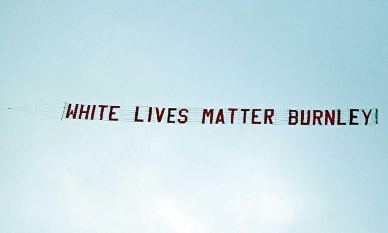 "Premier League: Burnley condemns ""White Lives Matter"" banner, but social media comments suggest footbal fans still miss the point"