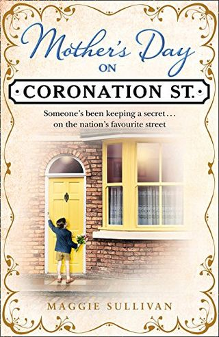 Mother's Day on Coronation Street by Maggie Sullivan