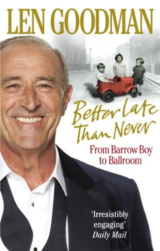 Better late than never: from Barrow Boy to Ballroom by Lero Goodman