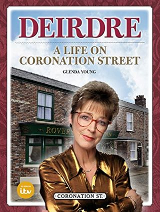 Deirdre: A Life on Crown Street by Glenda Young