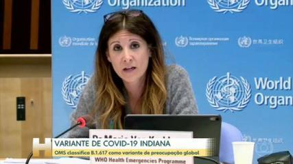 The WHO has classified the type Covid B.1.617 to be transmitted in India, as a type of global concern.