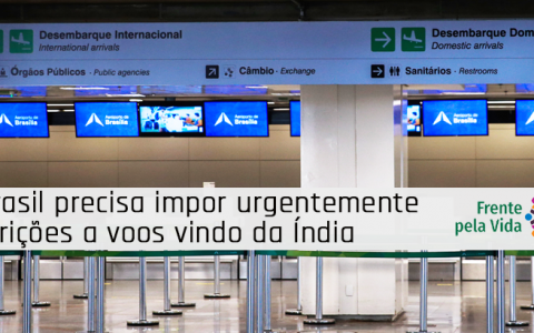 Brazil urgently needs to ban flights from India: Nota de Frenta Pella Vida