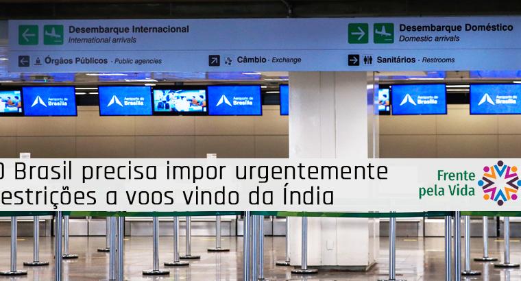 Brazil urgently needs to ban flights from India: Nota de Frenta Pella Vida
